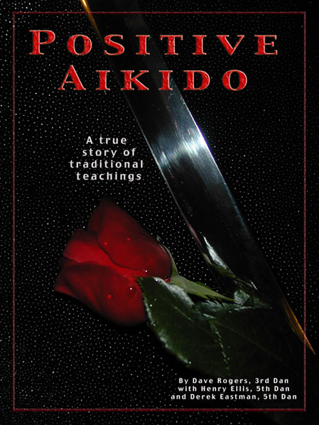 Click here to find out about the book - Positive Aikido, Now available.
